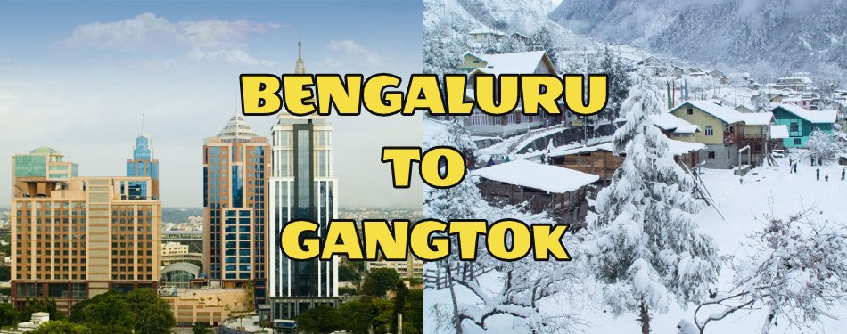 How to reach Gangtok from Bengaluru and 15 things to do in Gangtok